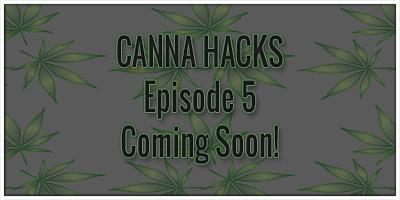 Canna Hacks Web Series Episode 5