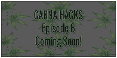 Canna Hacks Web Series Episode 6